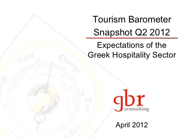 Tourism Barometer Snapshot Q2 2012  Expectations of theGreek Hospitality Sector       April 2012