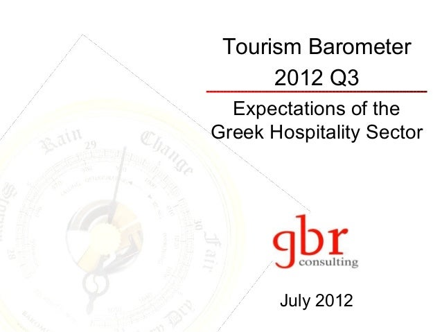 Tourism Barometer      2012 Q3  Expectations of theGreek Hospitality Sector       July 2012