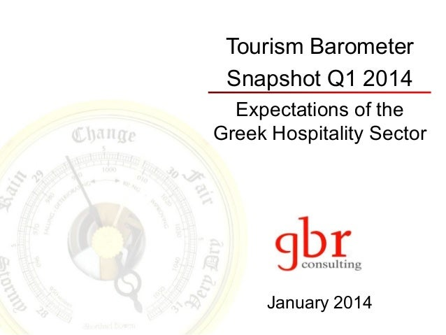 Tourism Barometer Snapshot Q1 2014 Expectations of the Greek Hospitality Sector  January 2014