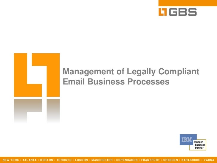 Management of Legally Compliant                                                  Email Business ProcessesN E W Y O R K ▪ A...