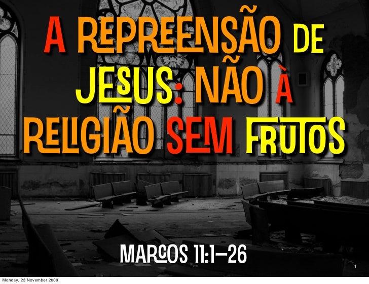 A psão de            Jus: não à         gião s s                             Maos 11:1–26   1  Monday, 23 Novemb...