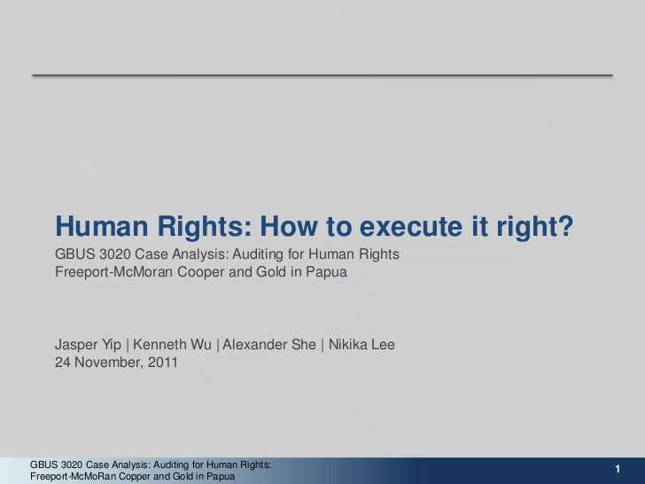 Human Rights: How to execute it right?     GBUS 3020 Case Analysis: Auditing for Human Rights     Freeport-McMoran Cooper ...