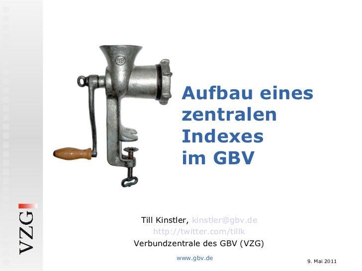 Aufbau eines zentralen Indexes im GBV