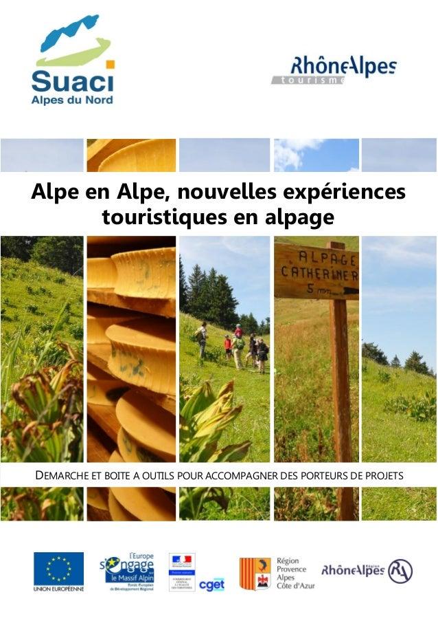 DEMARCHE ET BOITE A OUTILS POUR ACCOMPAGNER DES PORTEURS DE PROJETS Alpe en Alpe, nouvelles expériences touristiques en al...