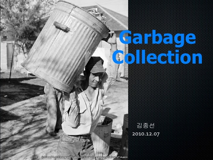 Garbage Collection 김종선 2010.12.07