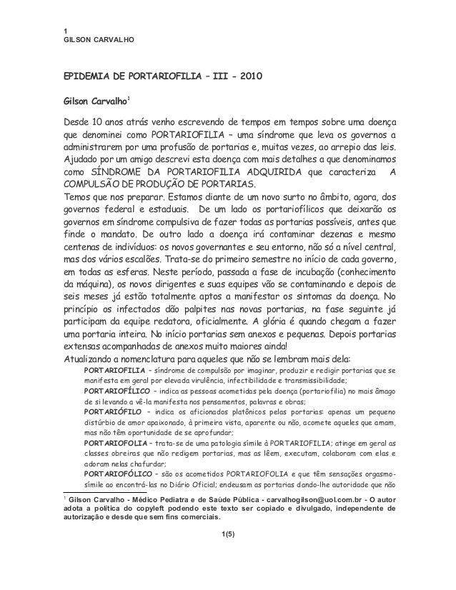 1 GILSON CARVALHO EPIDEMIA DE PORTARIOFILIA – III - 2010 Gilson Carvalho1 Desde 10 anos atrás venho escrevendo de tempos e...