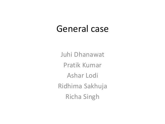 General case Juhi Dhanawat  Pratik Kumar   Ashar LodiRidhima Sakhuja   Richa Singh