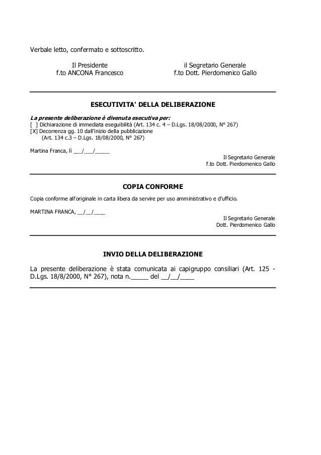 Verbale letto, confermato e sottoscritto.Il Presidentef.to ANCONA Francescoil Segretario Generalef.to Dott. Pierdomenico G...