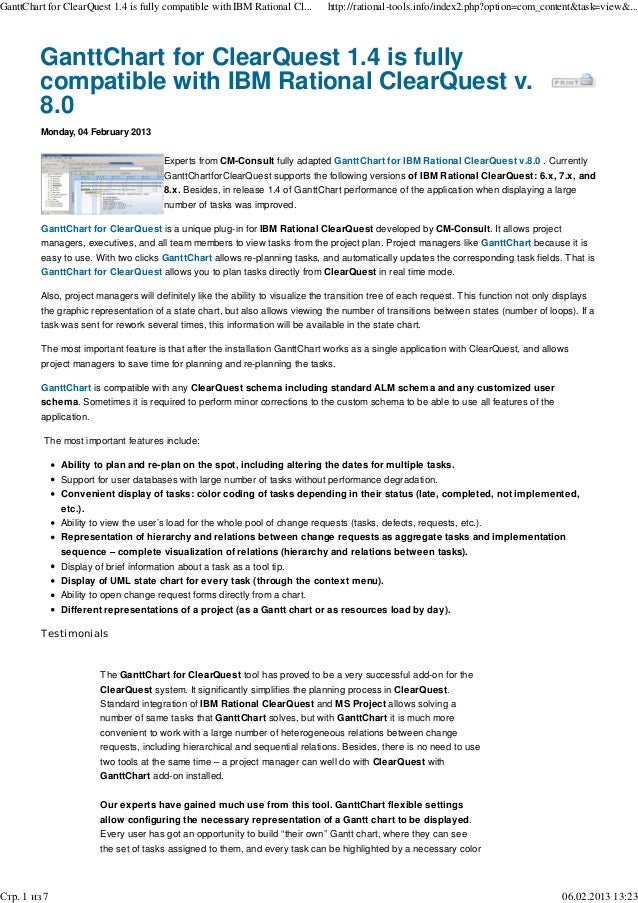 GanttChart for ClearQuest 1.4 is fully compatible with IBM Rational ClearQuest v. 8.0 Monday, 04 February 2013 Experts fro...