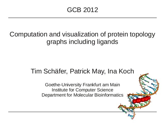 GCB 2012  Computation and visualization of protein topology graphs including ligands  Tim Schäfer, Patrick May, Ina Koch G...