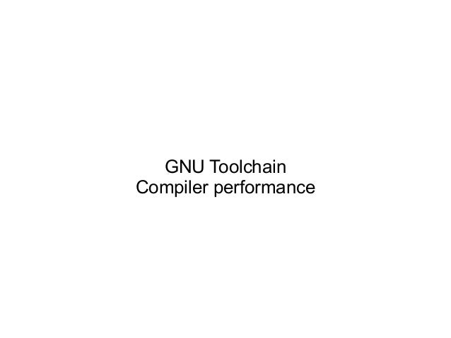GNU Toolchain Compiler performance