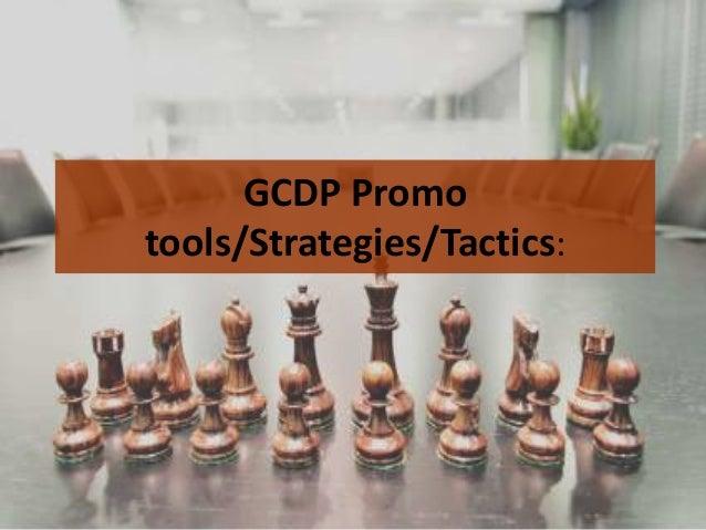 GCDP Promo tools/Strategies/Tactics: