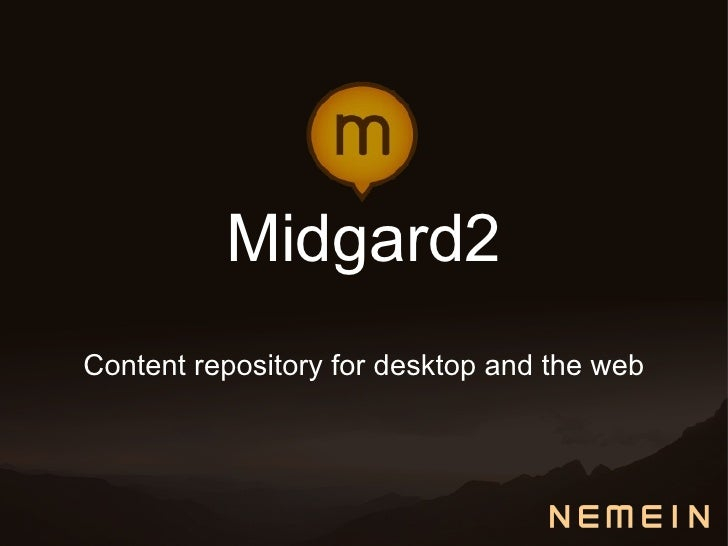 Midgard2: Content repository for desktop and the web