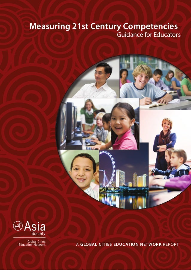 Measuring 21st Century Competencies  Guidance for Educators  A GLOBAL CITIES EDUCATION NET WORK REPORT I
