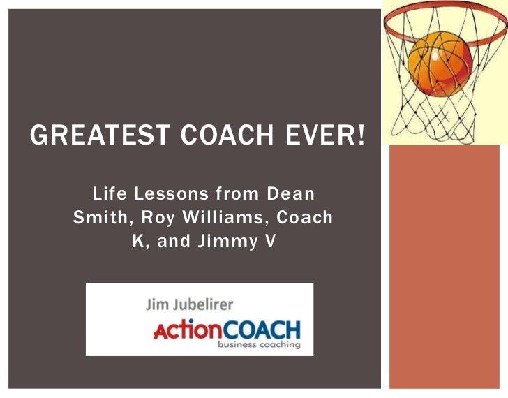 Greatest Coach Ever!