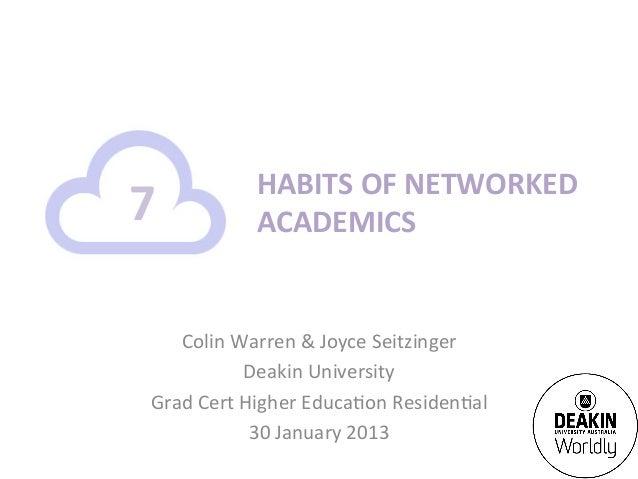 HABITS OF NETWORKED 7              ACADEMICS      Colin Warren & Joyce Seitzinger                   De...