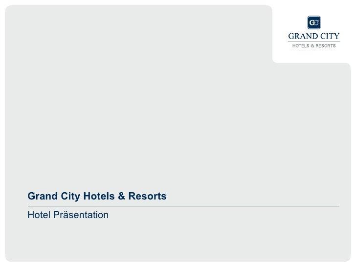 Grand City Hotels & Resorts Hotel Präsentation