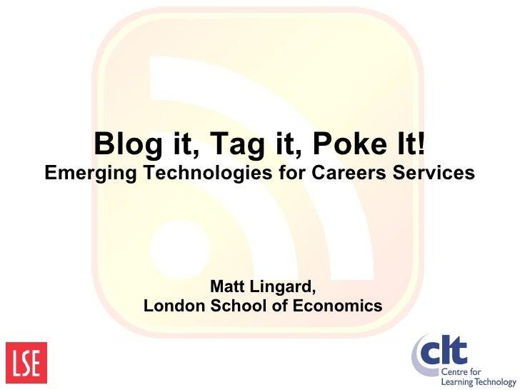 Blog it, Tag it, Poke it!