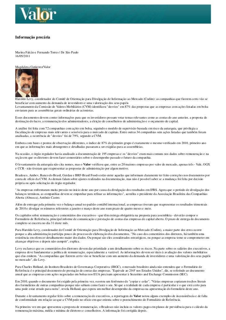 Informação precáriaMarina Falcão e Fernando Torres | De São Paulo16/05/2011Magdalena Gutierrez/ValorHaroldo Levy, coordena...