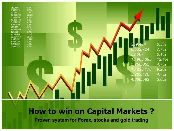 How to win on Capital Markets ?<br />Proven system for Forex, stocks and gold trading<br />