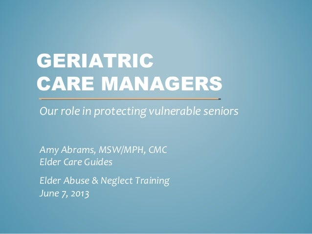 Geriatric Care Managers: How They Protect Vulnerable Seniors