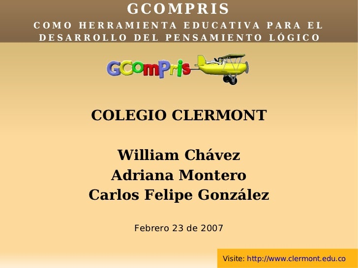 GCOMPRIS COMO HERRAMIENTA EDUCATIVA PARA EL  DESARROLLO DEL PENSAMIENTO LÓGICO           COLEGIO CLERMONT           Willia...