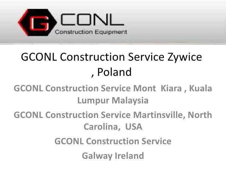 GCONL Construction Service Zywice             , PolandGCONL Construction Service Mont Kiara , Kuala             Lumpur Mal...