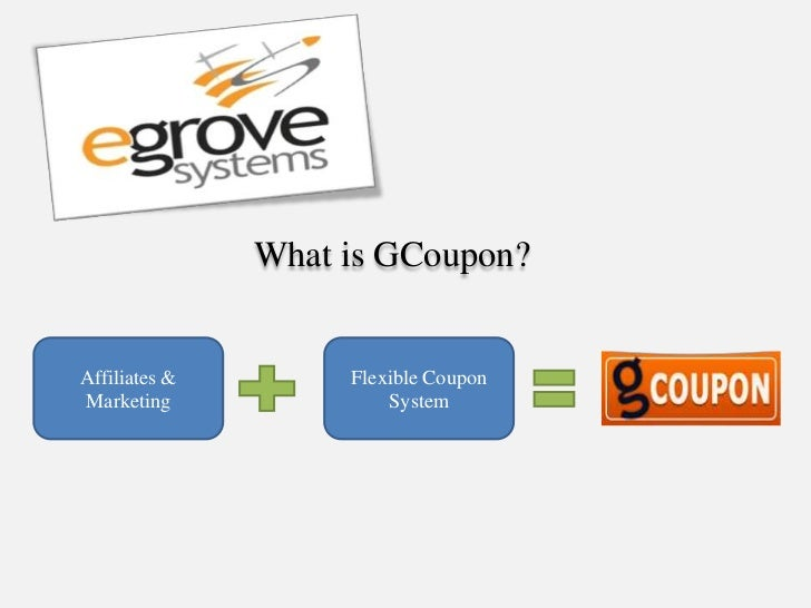 What is GCoupon?Affiliates &        Flexible CouponMarketing               System