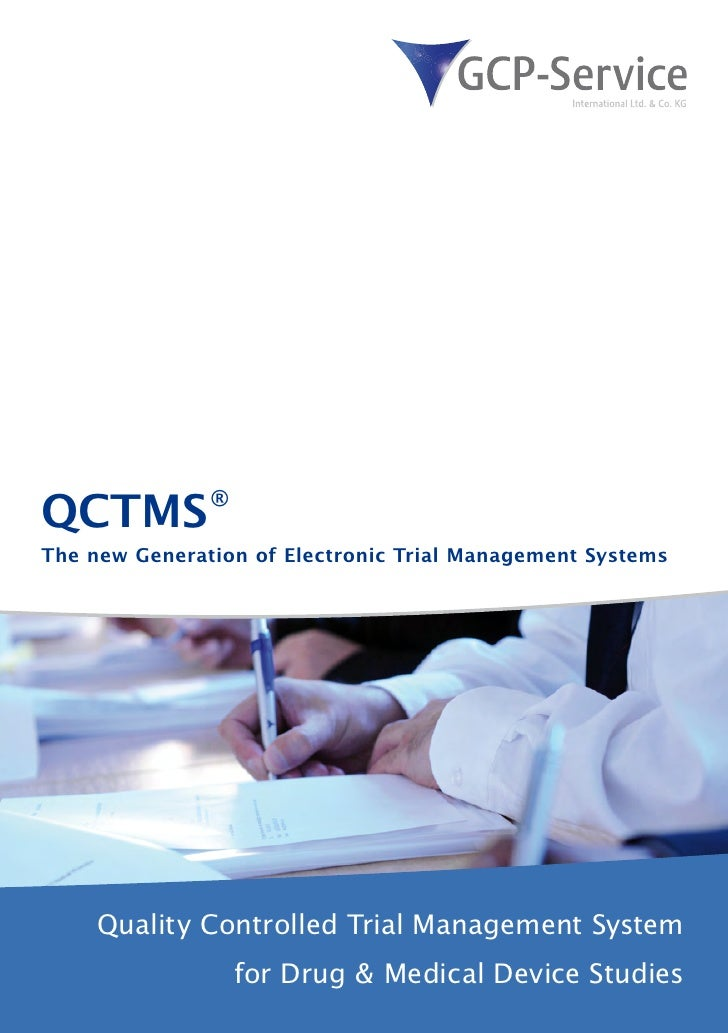 QCTMS ® The new Generation of Electronic Trial Management Systems          Quality Controlled Trial Management System     ...