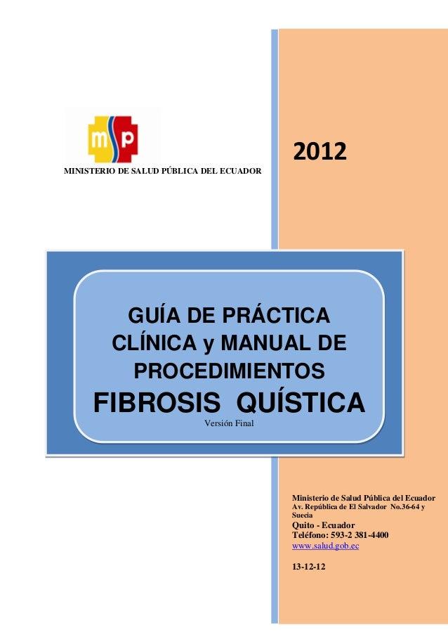 1 MINISTERIO DE SALUD PÚBLICA DEL ECUADOR 2012 Ministerio de Salud Pública del Ecuador Av. República de El Salvador No.36-...
