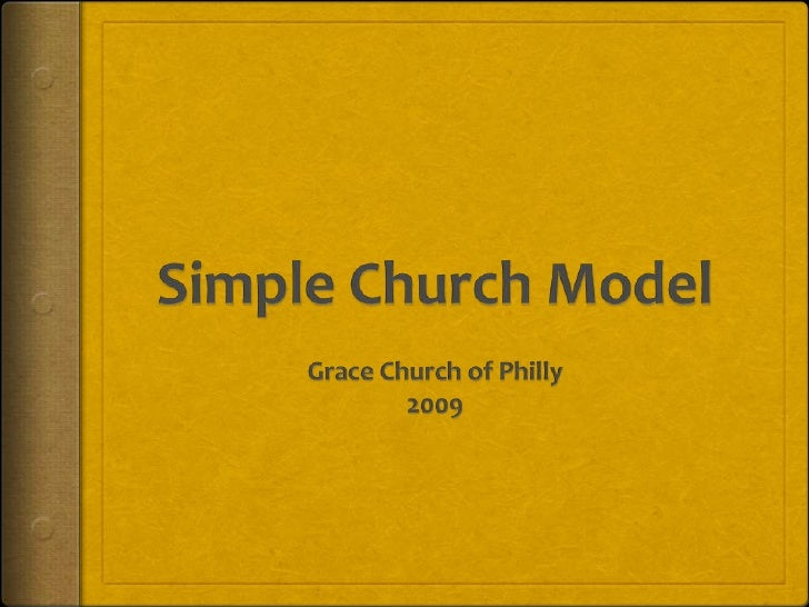 Simple Church Model<br />Grace Church of Philly<br />2009<br />