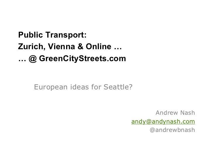 Public Transport:Zurich, Vienna & Online …… @ GreenCityStreets.com   European ideas for Seattle?                          ...