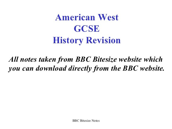 American West GCSE History Revision All notes taken from BBC Bitesize website which you can download directly from the BBC...
