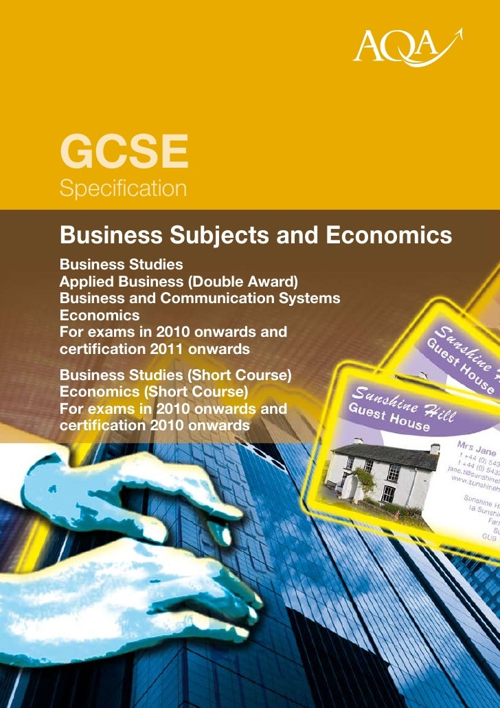 GCSE Specification Business Subjects and Economics Business Studies Applied Business (Double Award) Business and Communica...
