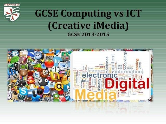 Gcse computing vs ict (creative i media)