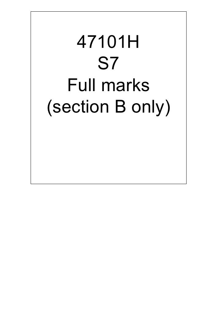 47101H       S7   Full marks(section B only)