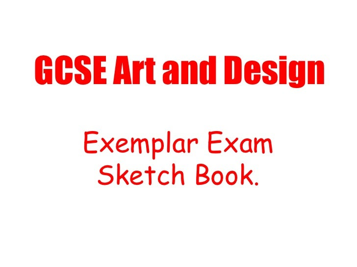 GCSE Art and Design<br />Exemplar Exam Sketch Book.<br />