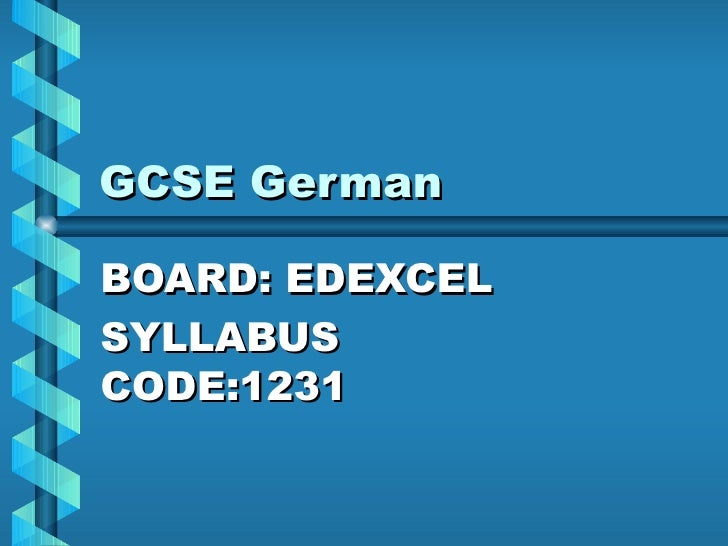 GCSE German BOARD: EDEXCEL SYLLABUS CODE:1231