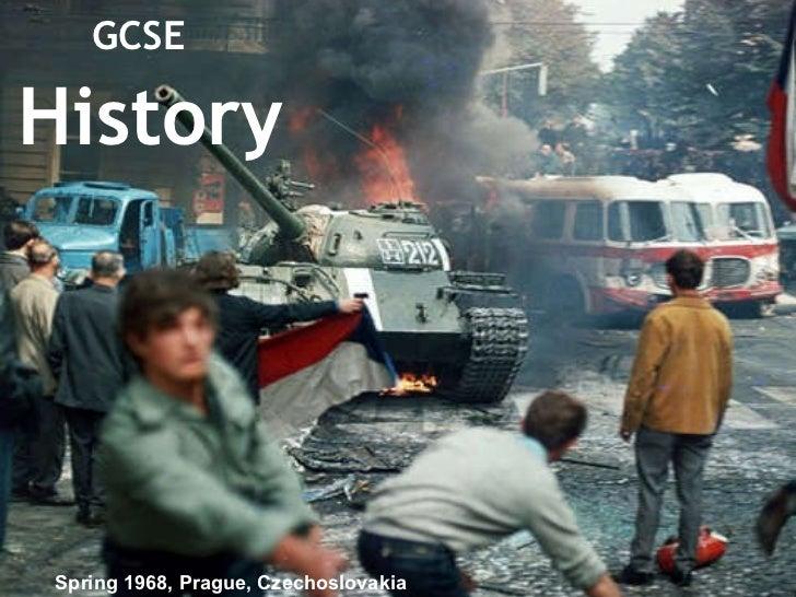 GCSE   History Spring 1968, Prague, Czechoslovakia