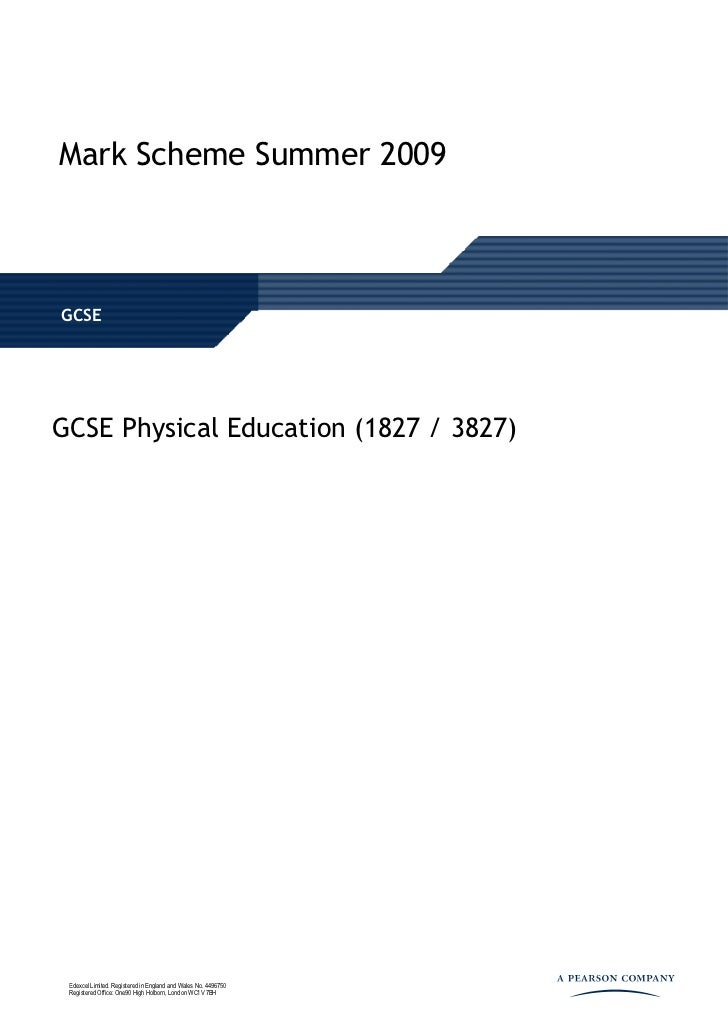 Mark Scheme Summer 2009GCSEGCSE Physical Education (1827 / 3827) Edexcel Limited. Registered in England and Wales No. 4496...