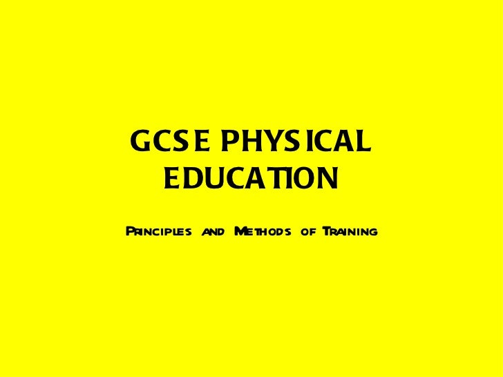 GCSE Physical Education   Principles and Methods of Training