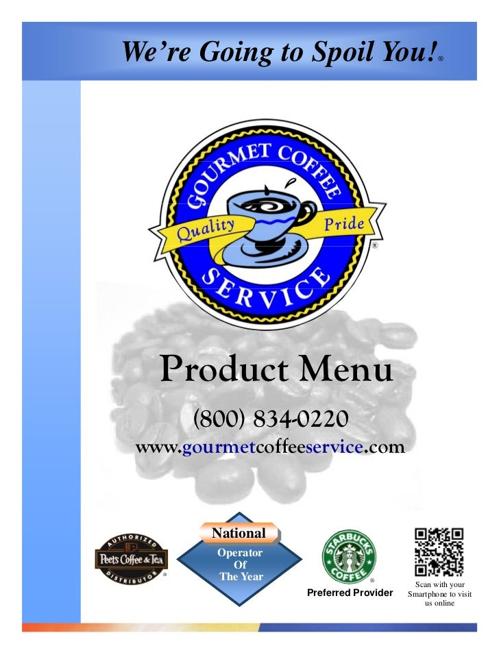 We're Going to Spoil You!                        ®   Product Menu       (800) 834-0220 www.gourmetcoffeeservice.com       ...