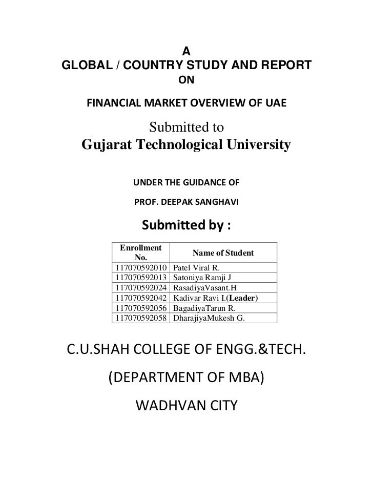 AGLOBAL / COUNTRY STUDY AND REPORT               ON   FINANCIAL MARKET OVERVIEW OF UAE            Submitted to  Gujarat Te...