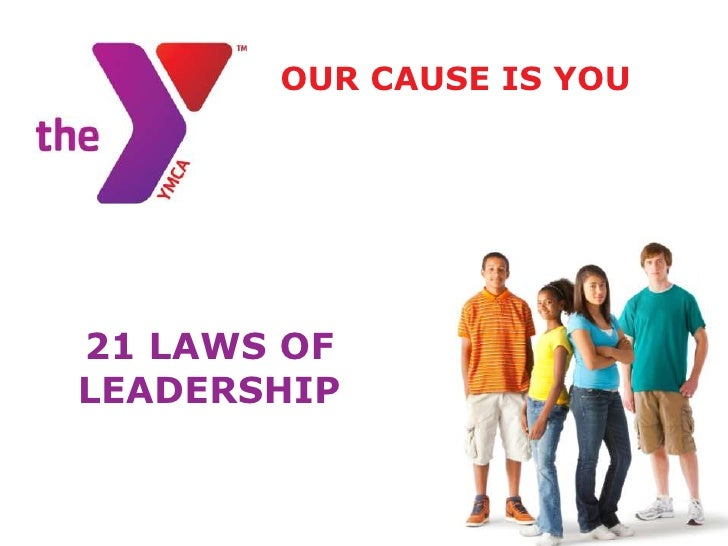 OUR CAUSE IS YOU21 LAWS OFLEADERSHIP