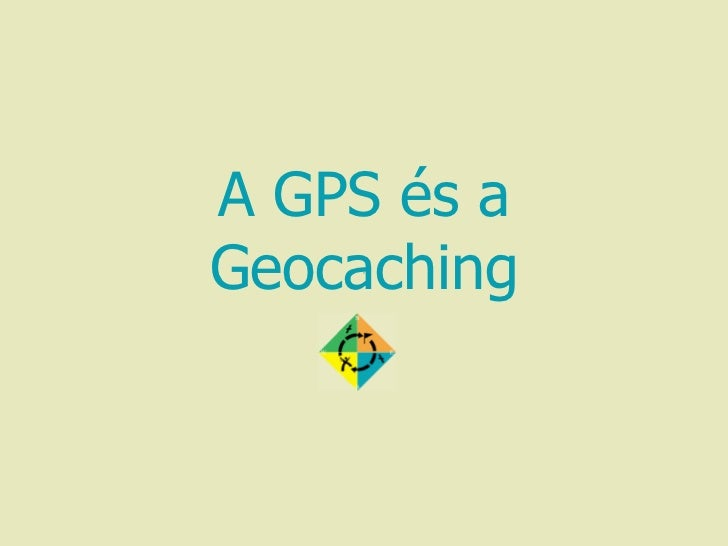 A GPS és a Geocaching