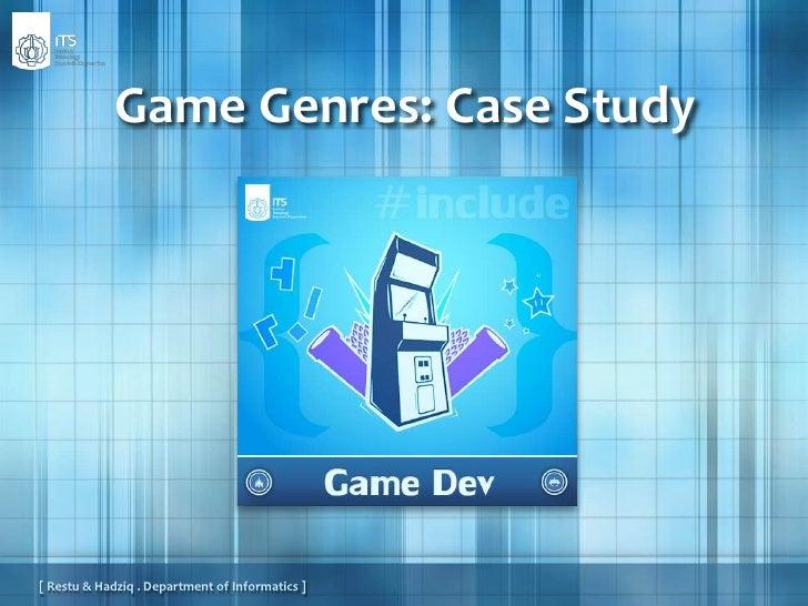 Game Genres: Case Study<br />[ Restu & Hadziq . Department of Informatics ]<br />