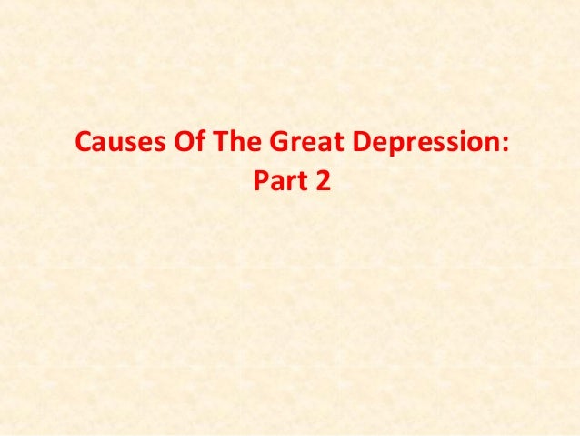 Causes Of The Great Depression: Part 2