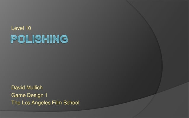 Level 10 David Mullich Game Design 1 The Los Angeles Film School