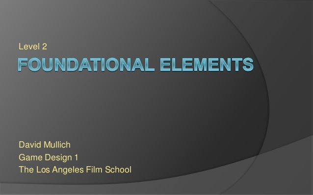 Level 2 David Mullich Game Design 1 The Los Angeles Film School