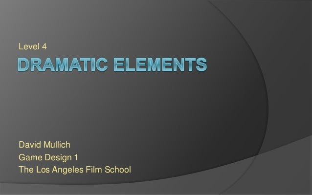 LAFS Game Design 1 - Working With Dramatic Elements
